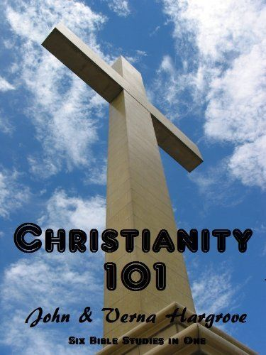Christianity 101 Unit 1 – The Bible and Faith in God