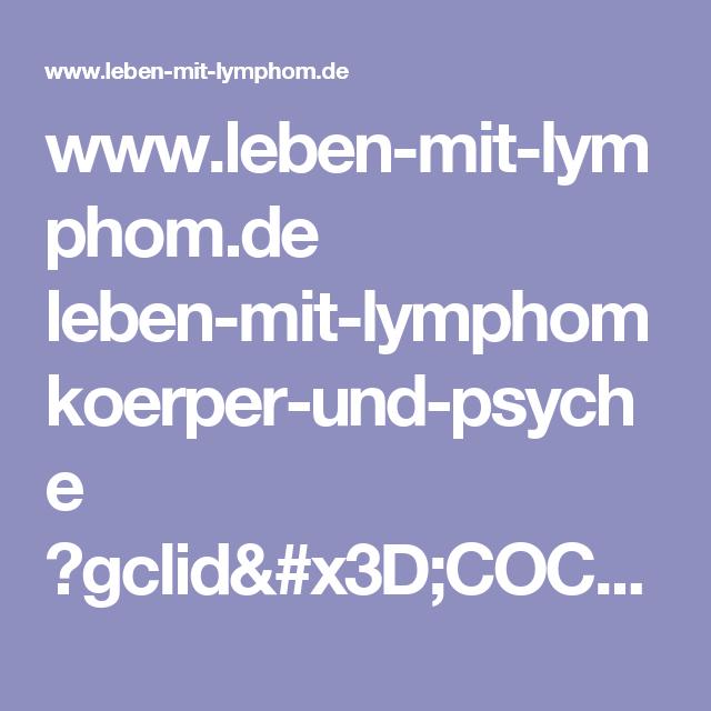 www.leben-mit-lymphom.de leben-mit-lymphom koerper-und-psyche ?gclid=COC22oz919UCFYYaGwodeNsDmg