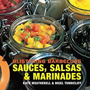 Blistering Barbecues - Sauces, Salsas and Marinades (Blistering Barbecues) book by Kate Weatherell