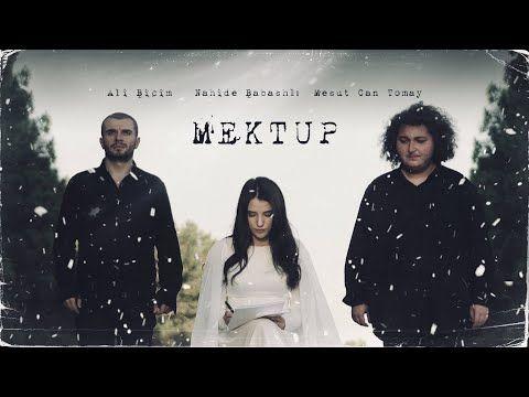 Mesut Can Tomay Nahide Babashli Ali Bicim Mektup Youtube Youtube Muzik Manevi