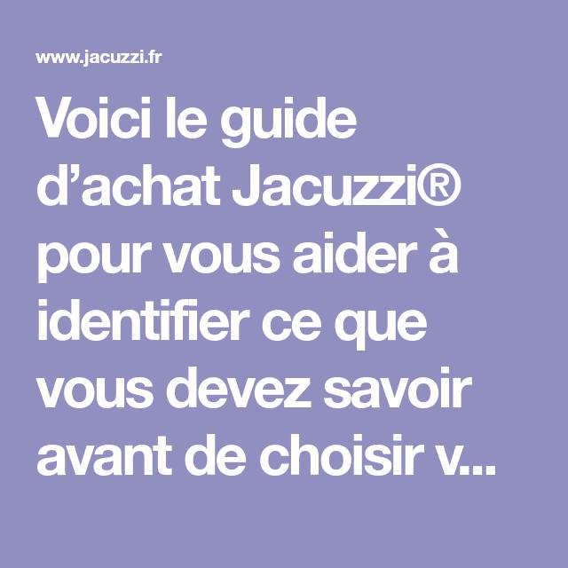 Voici Le Guide D Achat Jacuzzi Pour Vous Aider A Identifier Ce