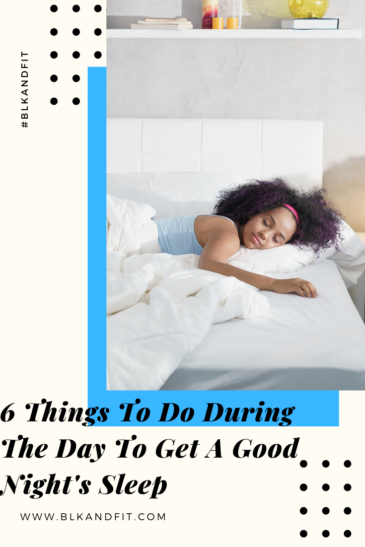 6 Things To Do During The Day To Get a Good Night's Sleep ...