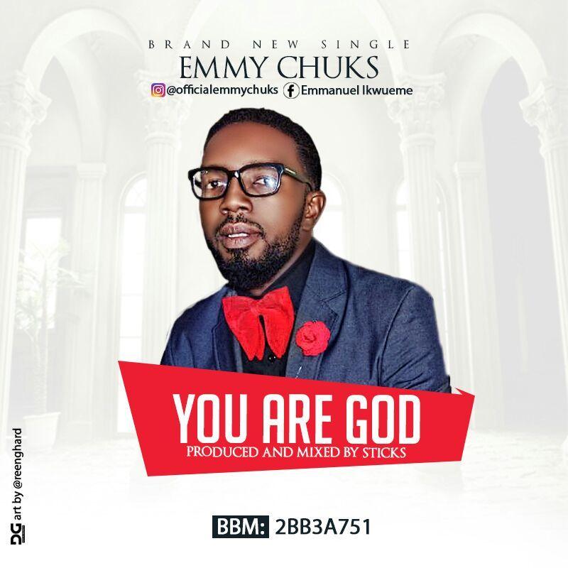 YOU ARE GOD – Emmy Chuks [@emmyykool]   Nigerian Gospel