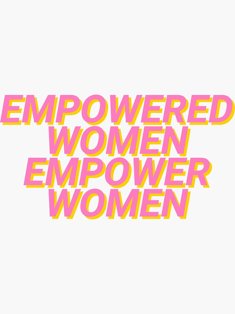 Empowered Women Empower Women Stickers By Katrinawaffles Redbubble Inspirational Quotes Inspirational Words Empowerment