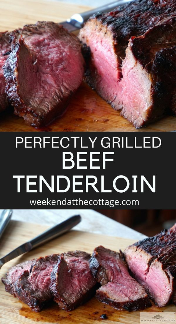 Grilled Beef Tenderloin - Weekend at the Cottage