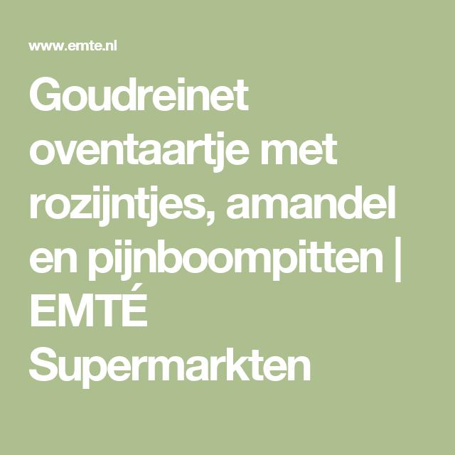 Goudreinet oventaartje met rozijntjes, amandel en pijnboompitten   EMTÉ Supermarkten