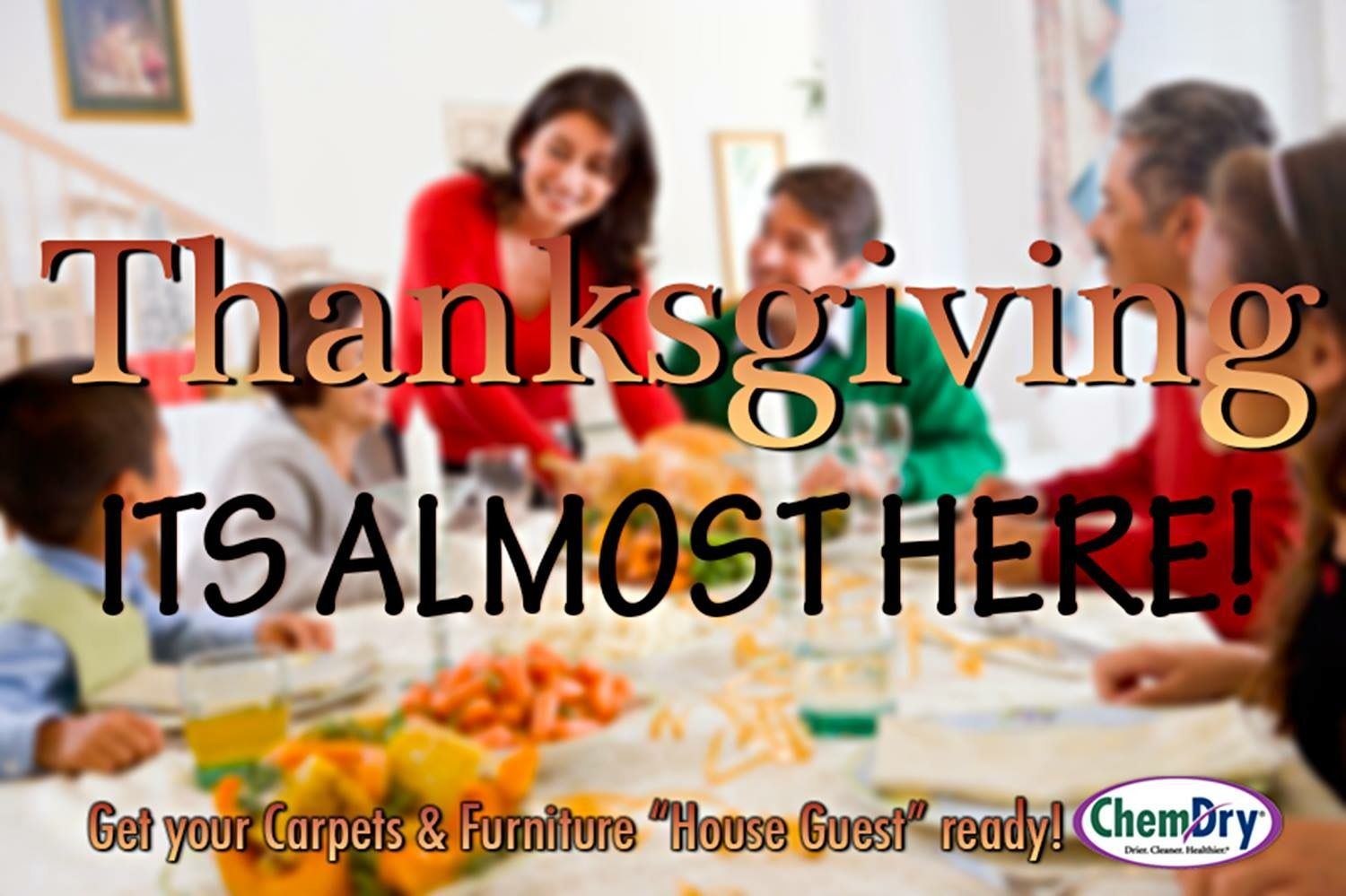 Prepare For Thanksgiving Dinner With A Deep Clean Of Your Carpets And  Upholstery And Area Rugs, As Well As Your Granite Countertops!