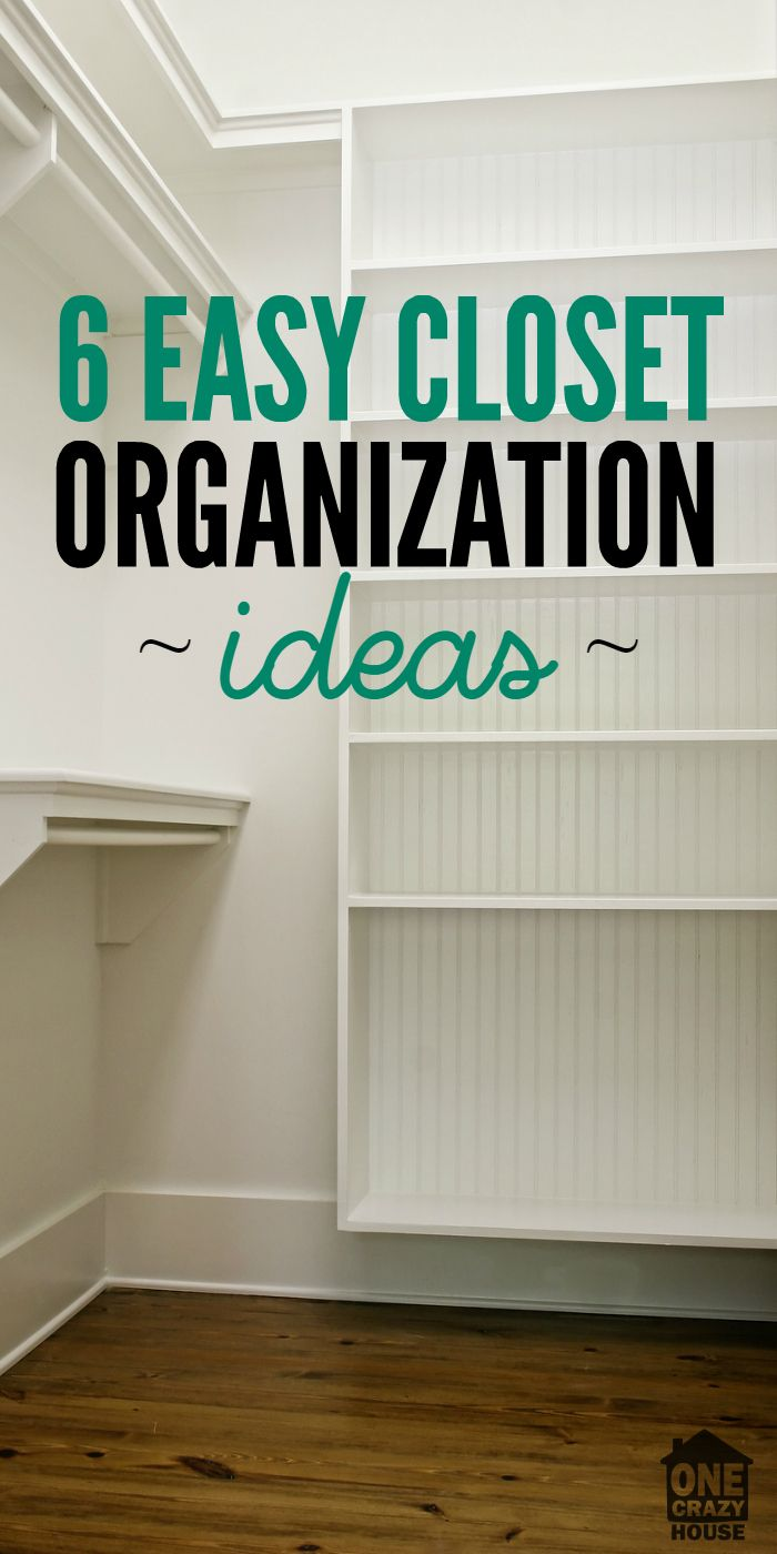 6 Easy Closet Organization Ideas | Organization Ideas, Organizations And  Easy Closets