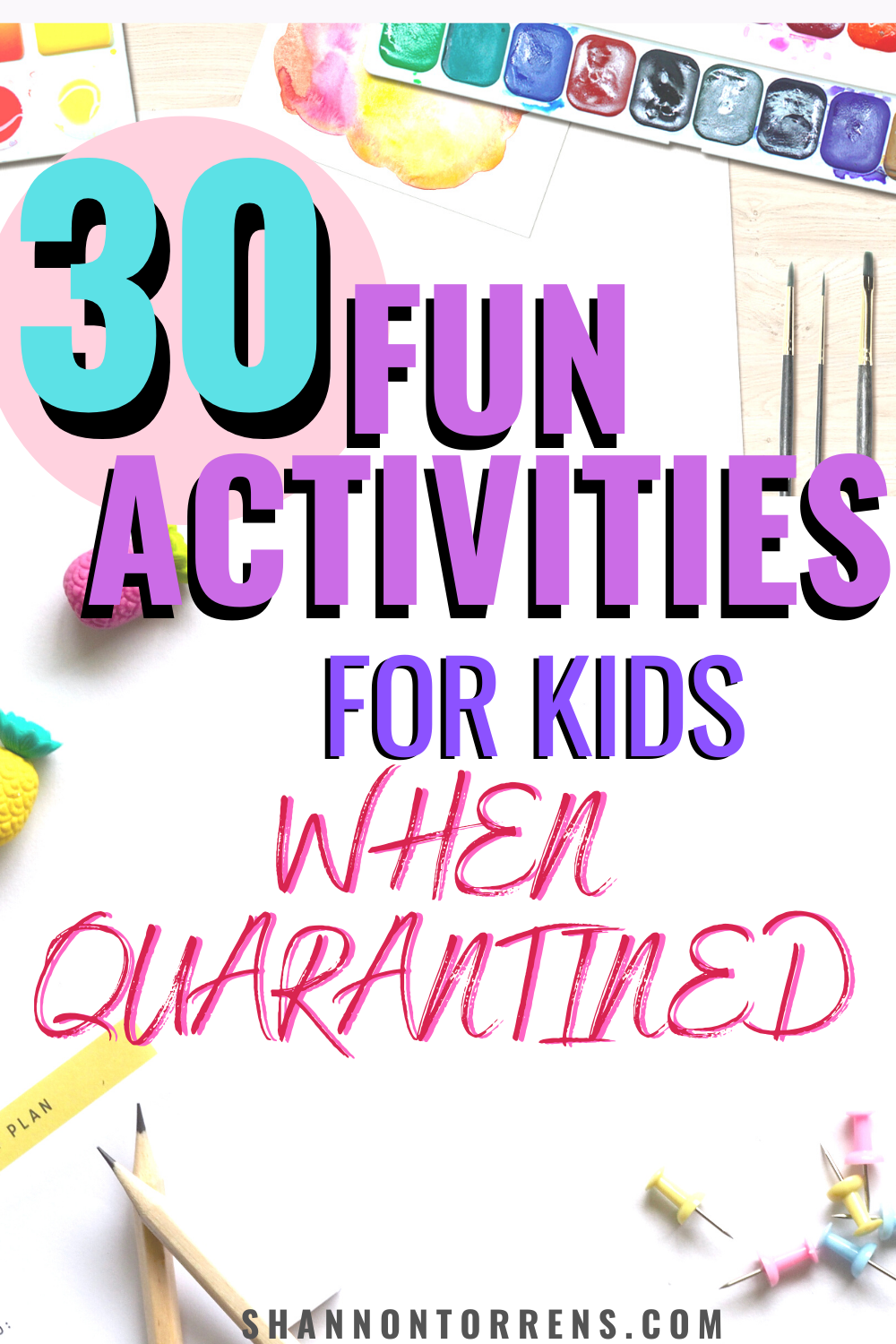 30 Fun Things To Do With Kids While Quarantined Fun Activities For Kids Fun Activities To Do Fun Activities
