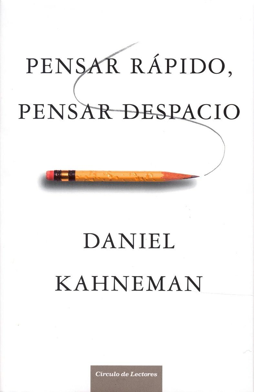 Pensar Rápido Pensar Despacio Por D Kahneman Thinking Fast And Slow Books Reading