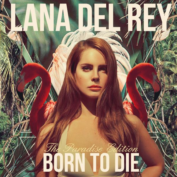 Lana Del Rey Born To Die The Paradise Edition Lana Del Rey Lana Del Rey Albums Lana Del Rey Songs