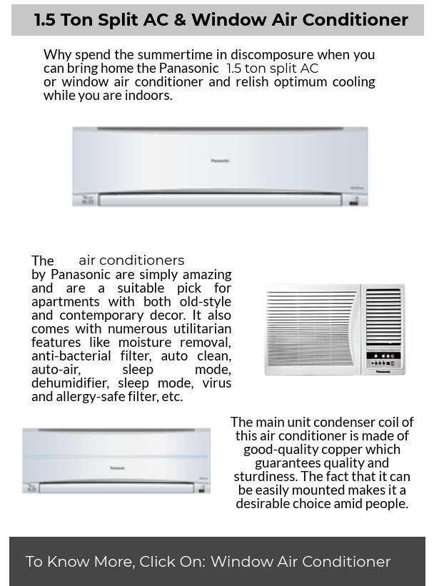 8106ec44c45 Why spend the summertime in discomposure when you can bring home the  Panasonic 1.5 ton  splic  AC or window  airconditioner and relish optimum  cooling while ...