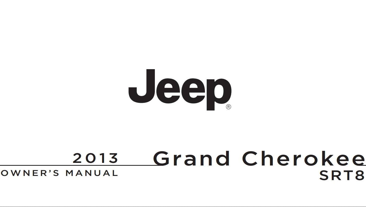 Jeep Grand-Cherokee Srt8 2013 Owner's Manual has been