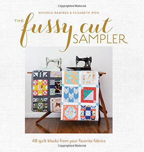 The Fussy Cut Sampler: 48 Quilt Blocks from Your Favorite...