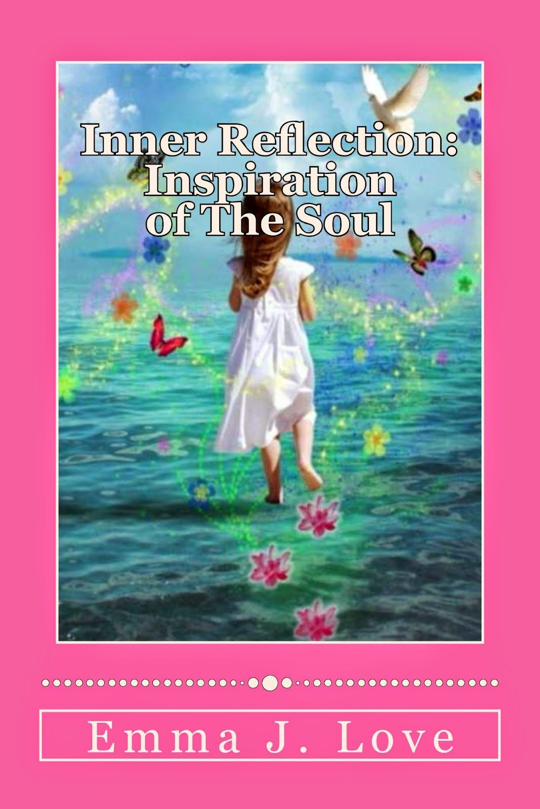 Author Sandra Love: Inner Reflection: Inspiration of the Soul By: Emma...