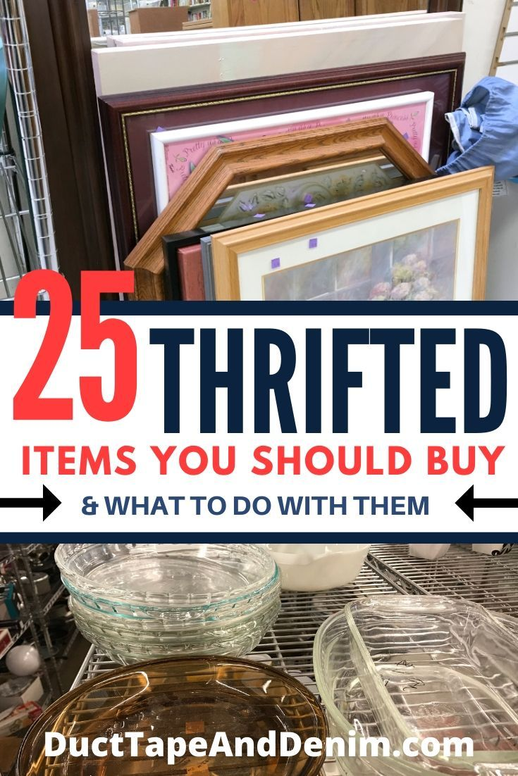 These are the 25 thrifted items that you need to be looking for at thrift stores, garage sales, and flea markets PLUS lots of idea to repurpose and upcycle them for your home decor. Make those old, vintage items useful again and save them from the landfill while you save money. #thrifted #ducttapeanddenim #savemoney #upcycle #repurpose #thrifting #thriftingtips