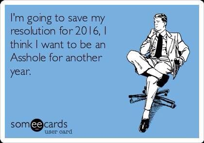 I'm going to save my resolution for another year..