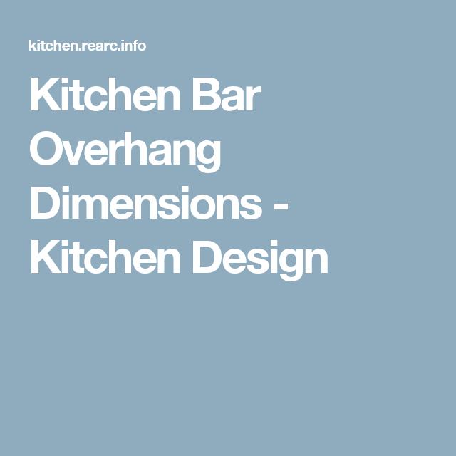 Kitchen Bar Overhang Dimensions - Kitchen Design   Kitchen ...