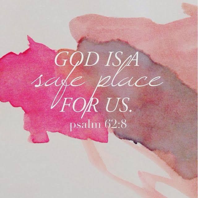 God is a safe place for us.\