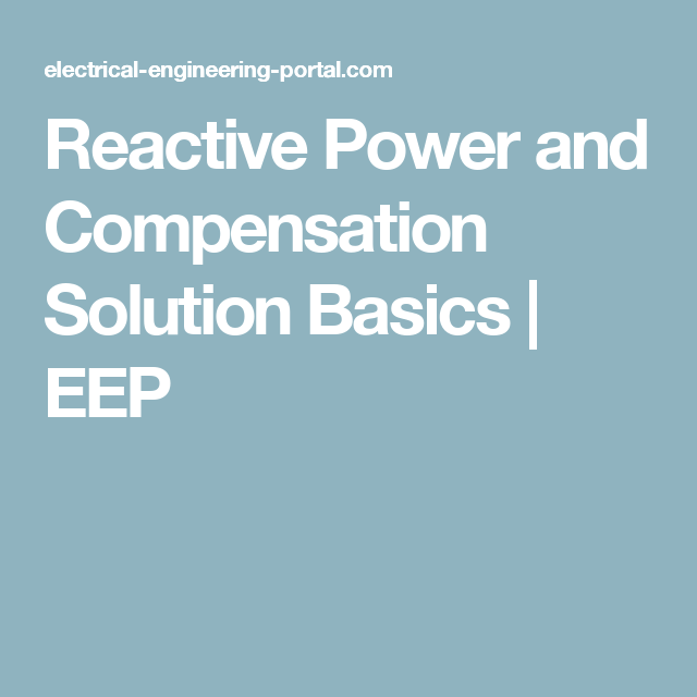 Reactive Power And Compensation Solution Basics Eep Power Basic Solutions