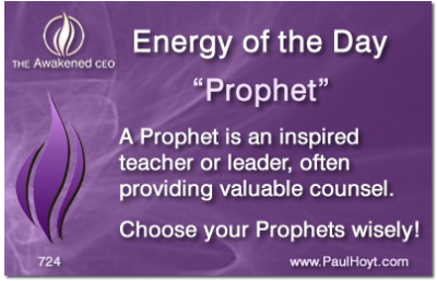 There are many Prophets whose messages seem to come from another Source. And unfortunately, there are those who claim to be Prophets, spokespersons of God, whose messages appear to come from ego instead. So tune into the vibration of the Prophet and the message before blindly accepting them.