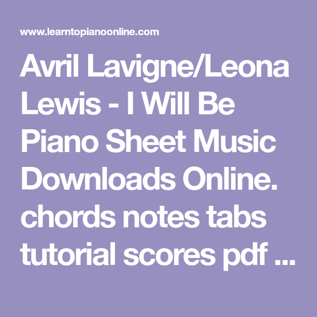 Avril Lavigneleona Lewis I Will Be Piano Sheet Music Downloads