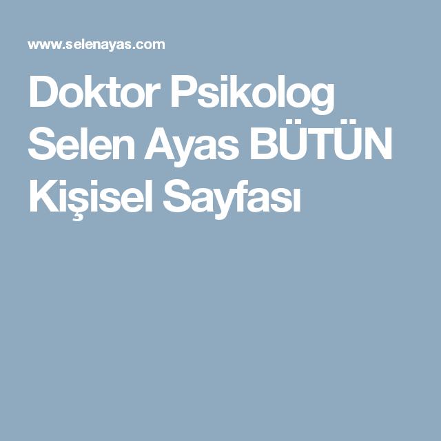 Doktor Psikolog Selen Ayas BÜTÜN Kişisel Sayfası | Fethiye ...