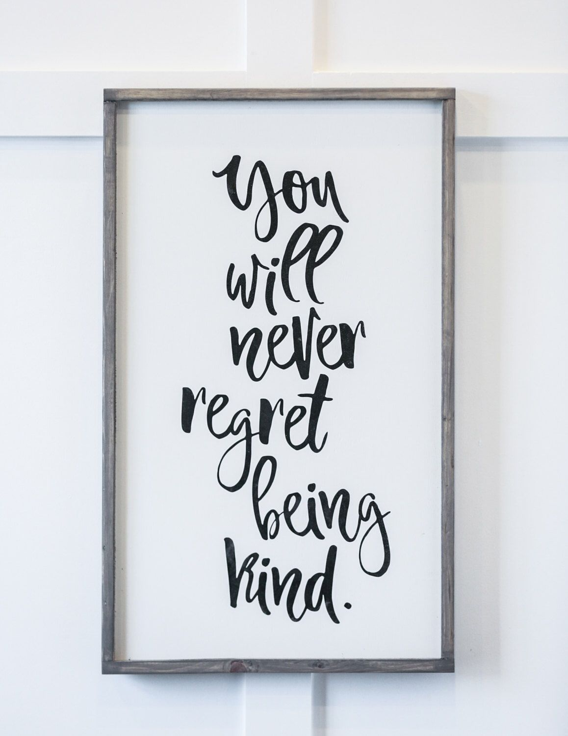 You Will Never Regret Being Kind - Wood Sign | Kindness quotes, Wood ...