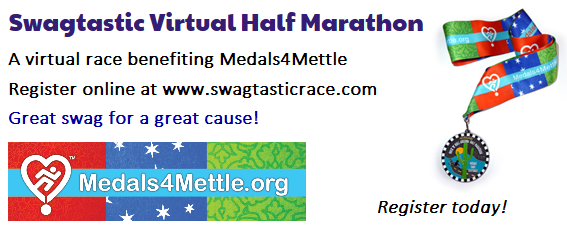 The Swagtastic Virtual Races is a virtual event that benefits Medals4Mettle! Sign up at www.swagtasticrace.com    The first 300 participants are mailed a great swag box.  Run or walk your race between 7/4 and 7/8.  Do it in one day, or break it up into a couple of days.  Do your race outside or on a treadmill. All participants that report their finish times are entered in a virtual door prize drawing.