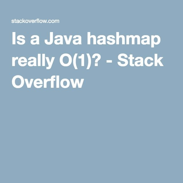 Is a Java hashmap really O(1)? - Stack Overflow