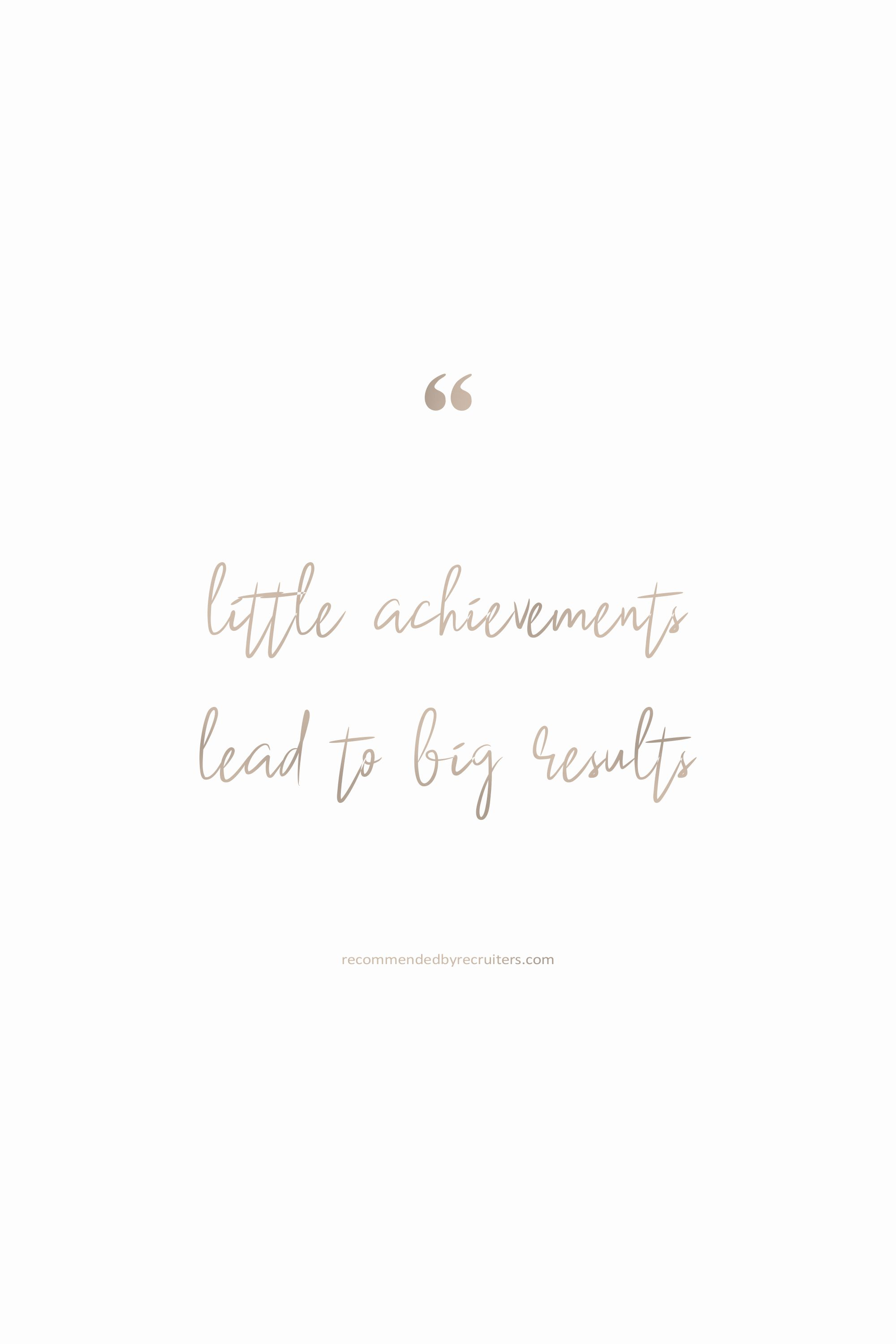 Little achievements lead to big results quote