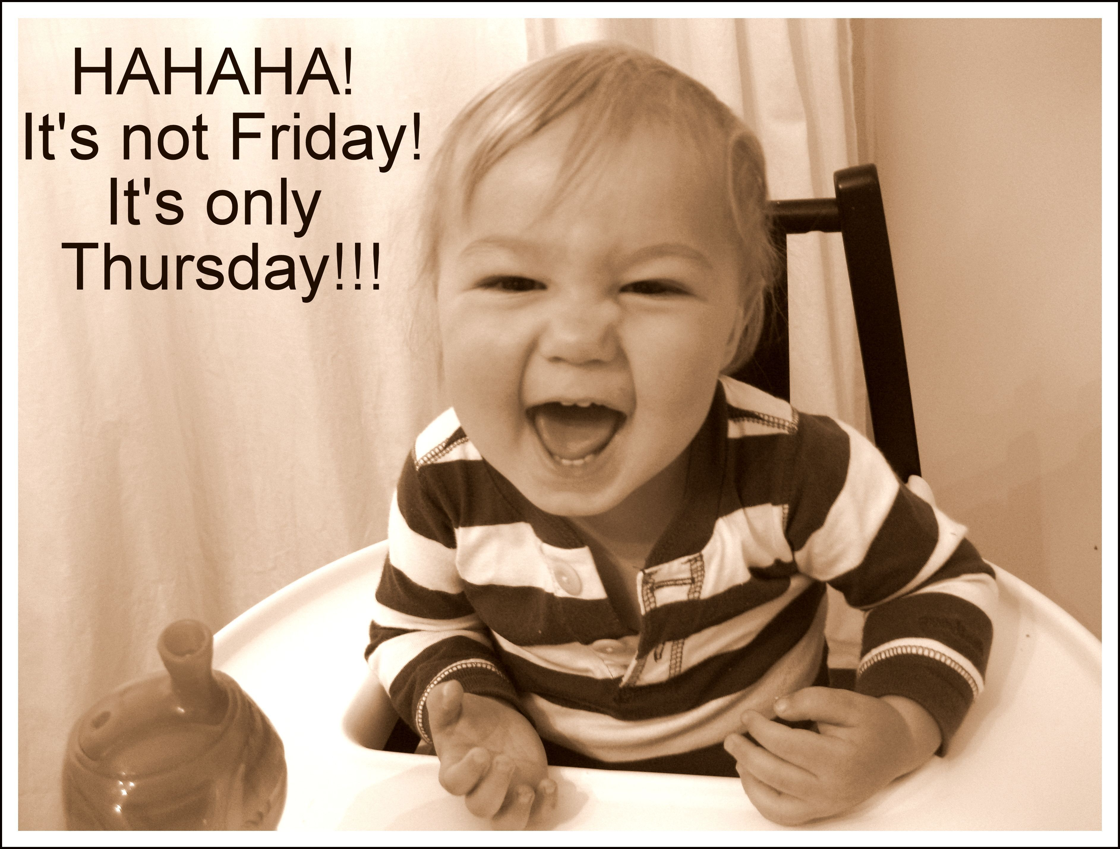 Sorry To Burst Your Bubble Lovelies But It Isn T As Close To The Weekend As We Would Like Have Good Morning Funny Morning Quotes Funny Good Morning Thursday