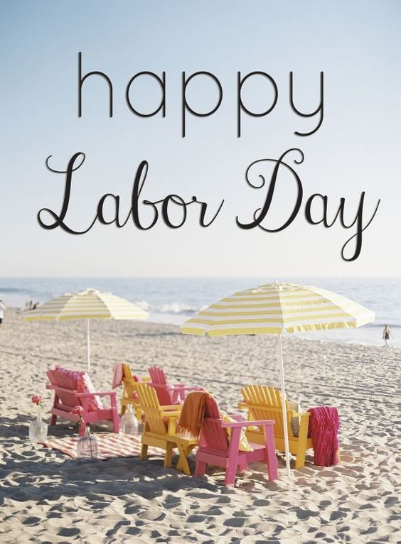 Enjoy Our Last Summer Holiday Labor Day Quotes Labor Day Pictures Happy Labor Day