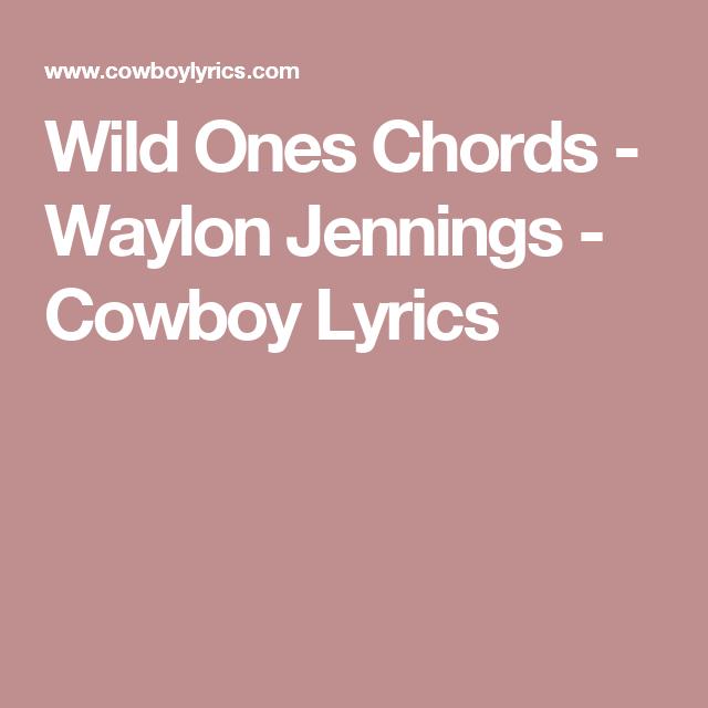 Wild Ones Chords - Waylon Jennings - Cowboy Lyrics | Guitar world ...