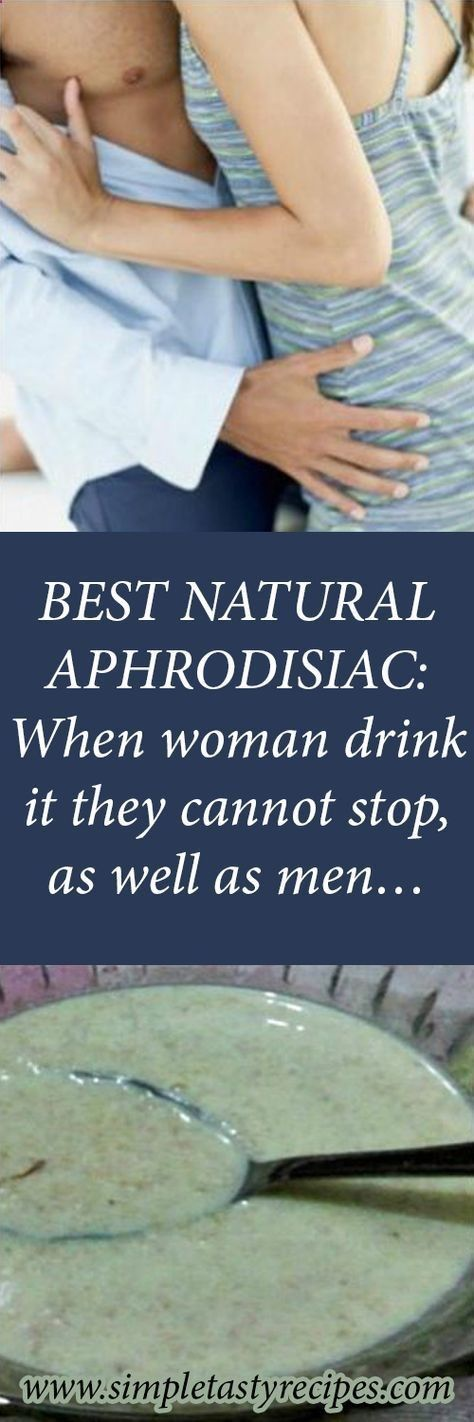 BEST NATURAL APHRODISIAC: When woman drink it they cannot stop, as well as men… #naturalcures