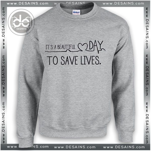 Sweatshirt Greys Anatomy Save Lives Sweatshirt Womens Sweaters Mens ...
