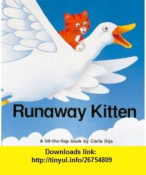 Runaway Kitten (Pop-Up ) (9780859536691) Carla Dijs , ISBN-10: 0859536696  , ISBN-13: 978-0859536691 ,  , tutorials , pdf , ebook , torrent , downloads , rapidshare , filesonic , hotfile , megaupload , fileserve