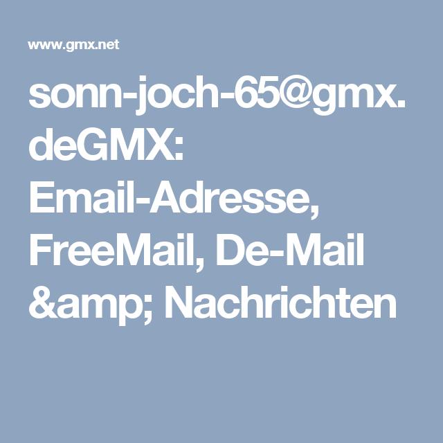 sonn-joch-65@gmx.deGMX: Email-Adresse, FreeMail, De-Mail & Nachrichten