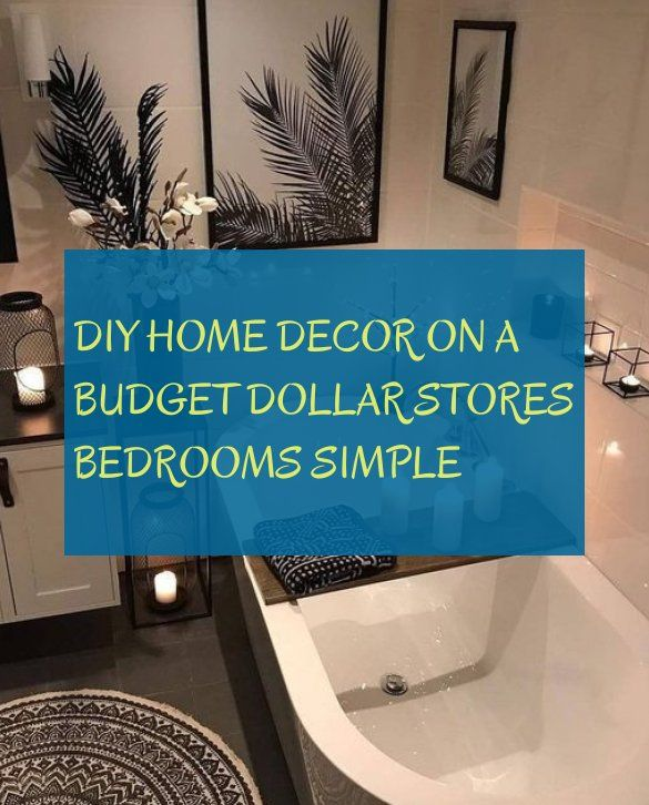 diy home decor on a budget dollar stores bedrooms simple
