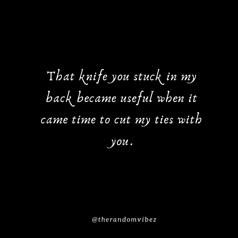 35 Backstabber Quotes And Sayings The Random Vibez Backstabbers Quotes Backstabbing Quotes Quotes