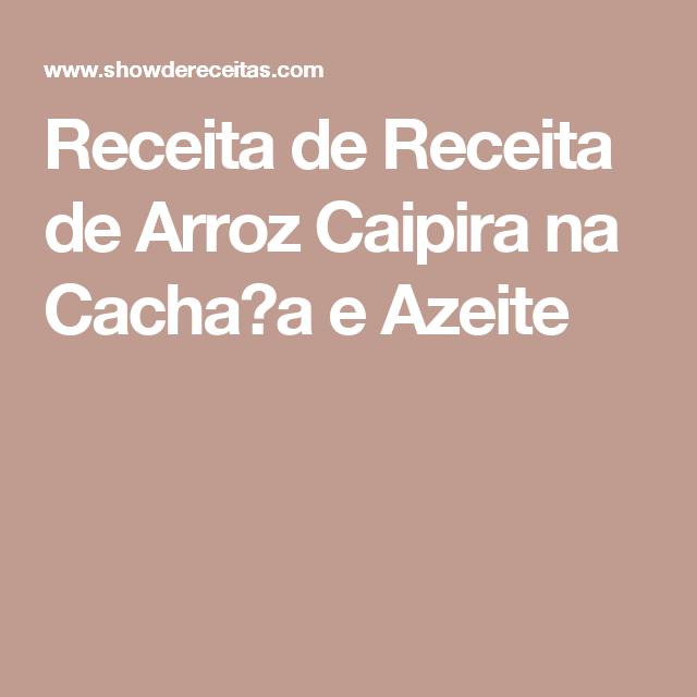 Receita de Receita de Arroz Caipira na Cacha�a e Azeite