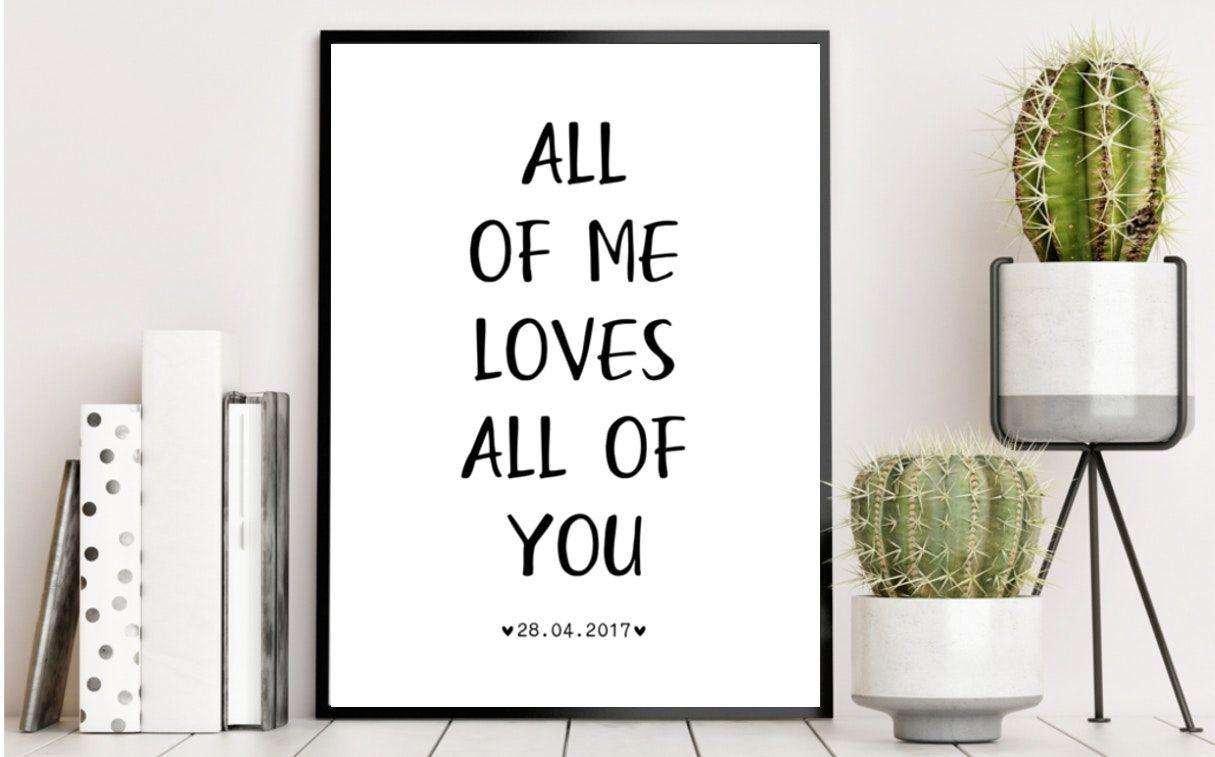 Sag Es Mit Diesem Poster All Of Me Loves All Of You Als Hochzeitsgeschenk Am Hochzeitsmorgen Als H Geschenke Zur Verlobung Hochzeit Morgen Hochzeitsgeschenk