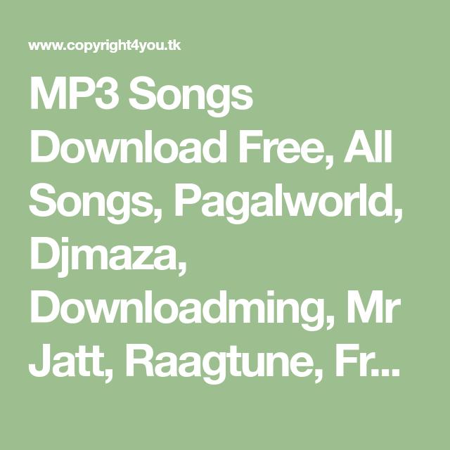 Mp3 Songs Download Free All Songs Pagalworld Djmaza Downloadming Mr Jatt Raagtune Freshmaza Mymp3song Indiamp3 W Mp3 Song Download All Songs Mp3 Song