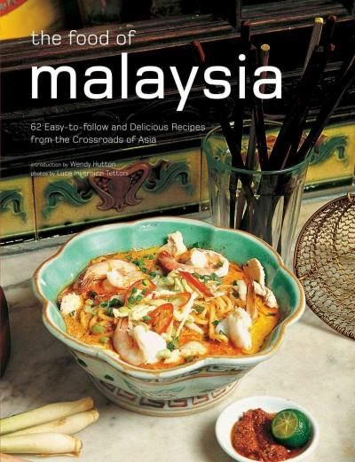 The food of malaysia 62 easy to follow and delicious recipes from the food of malaysia 62 easy to follow and delicious recipes from the crossroads of asia forumfinder Image collections