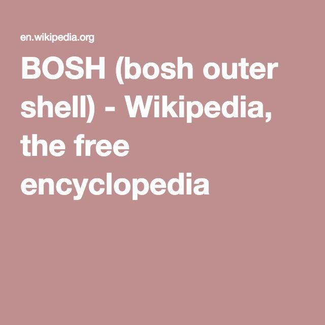 BOSH (bosh outer shell) - Wikipedia, the free encyclopedia