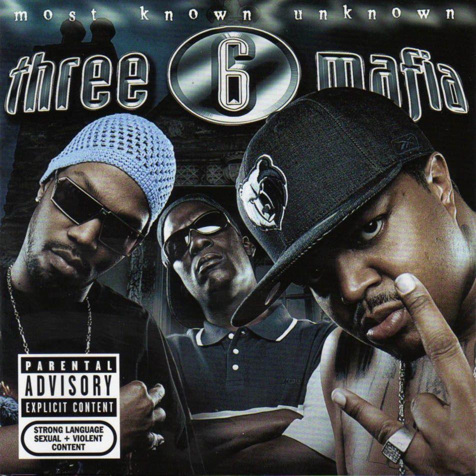 Three 6 Mafia most known unknowns (2005) Three 6 mafia