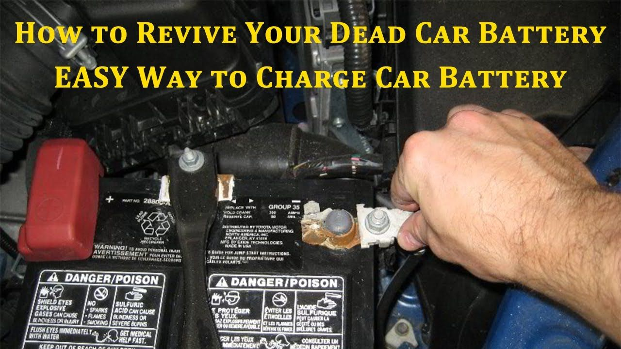 How To Revive A Dead Car Battery How To Charge Car Battery Charging Car Battery Dead Car Battery Car Battery