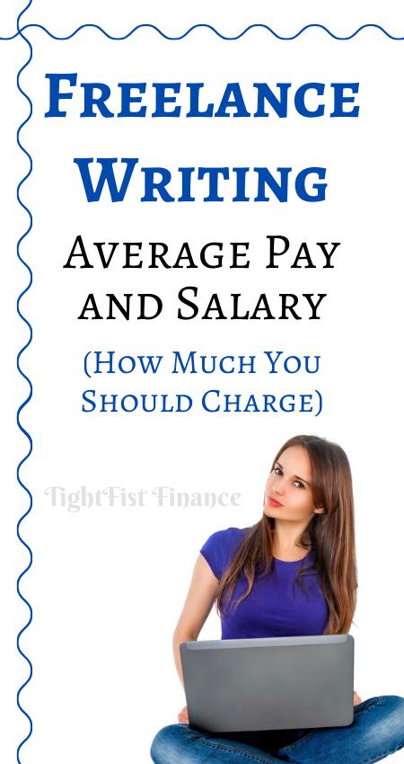 Freelance Writing Average Pay And Salary How Much Should You Charge Freelance Writing Writing Jobs Freelance Writing Jobs