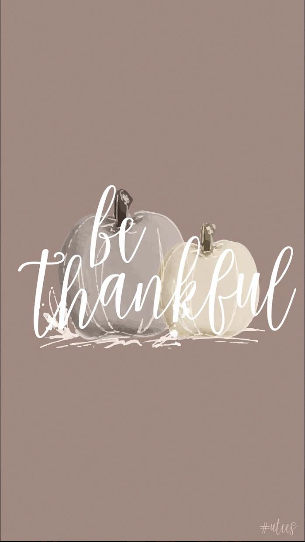 Be Thankful Iphone Wallpaper Iphonewallpaperfall Cute Fall Wallpaper Thanksgiving Iphone Wallpaper November Wallpaper