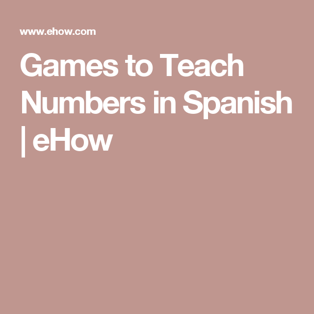 Games to Teach Numbers in Spanish | eHow